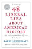 48 Liberal Lies About American History: (That You Probably Learned in School), Schweikart, Larry