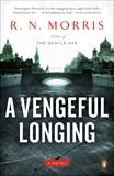 A Vengeful Longing: A Novel, Morris, R. N.