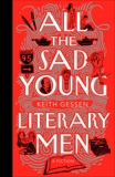 All the Sad Young Literary Men, Gessen, Keith