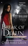 Break of Dawn: Vampire Babylon, Book Three, Green, Chris Marie
