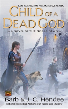 Child of a Dead God: A Novel of the Noble Dead, Hendee, Barb & Hendee, J.C.