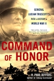 Command of Honor: General Lucian Truscott's Path to Victory in World War II, Jeffers, H. Paul