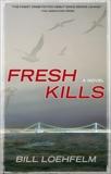 Fresh Kills, Loehfelm, Bill