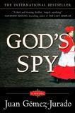 God's Spy: A Novel, Gomez-Jurado, Juan