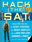 Hack the SAT: Strategies and Sneaky Shortcuts That Can Raise Your Score Hundreds of Points, Schrefer, Eliot