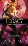 Legacy: An Anna Strong, Vampire Novel, Stein, Jeanne C.
