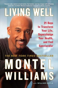 Living Well: 21 Days to Transform Your Life, Supercharge Your Health, and Feel Spectacular, Doyle, William & Williams, Montel
