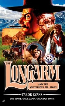 Longarm 355: Longarm and the Mysterious Mr. Jiggs, Evans, Tabor