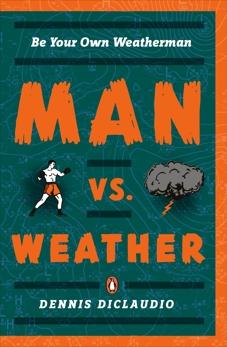 Man vs. Weather: Be Your Own Weatherman, Diclaudio, Dennis