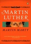 Martin Luther: A Life, Marty, Martin E.