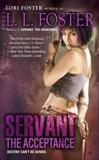 Servant: The Acceptance, Foster, Lori & Foster, L.L.