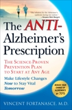The Anti-Alzheimer's Prescription: The Science-Proven Prevention Plan to Start at Any Age, Fortanasce, Vincent