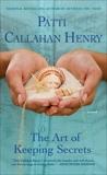 The Art of Keeping Secrets, Henry, Patti Callahan