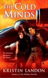 The Cold Minds, Landon, Kristin