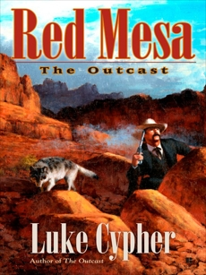 The Outcast: Red Mesa, Cypher, Luke