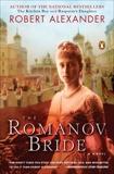 The Romanov Bride: A Novel, Alexander, Robert