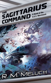 The Sagittarius Command: Tour of the Merrimack #3, Meluch, R. M.