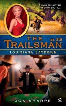 The Trailsman #319: Louisiana Laydown, Sharpe, Jon