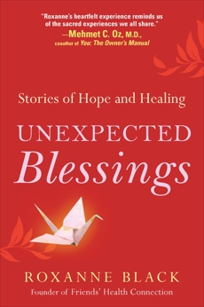 Unexpected Blessings: Stories of Hope and Healing, Black, Roxanne