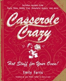 Casserole Crazy: Hot Stuff for Your Oven!, Farris, Emily