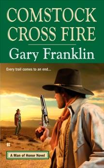 Comstock Cross Fire: A Man of Honor Novel, Franklin, Gary