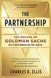 The Partnership: The Making of Goldman Sachs, Ellis, Charles D.