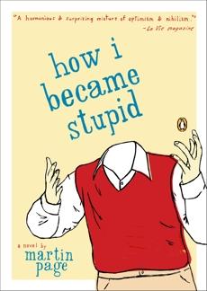 How I Became Stupid, Page, Martin