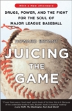 Juicing the Game: Drugs, Power, and the Fight for the Soul of Major League Baseball, Bryant, Howard