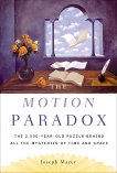 The Motion Paradox: The 2,500-Year Old Puzzle Behind All the Mysteries of Time and Space, Mazur, Joseph