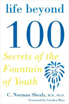 Life Beyond 100, Shealy, C. Norman