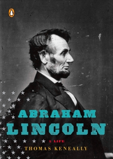 Abraham Lincoln: A Life, Keneally, Thomas