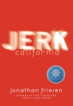 Jerk, California, Friesen, Jonathan