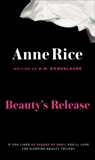 Beauty's Release: A Novel, Roquelaure, A. N. & Rice, Anne