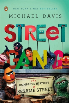 Street Gang: The Complete History of Sesame Street