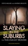 A Slaying in the Suburbs: The Tara Grant Murder, Billups, Andrea & Miller, Steve
