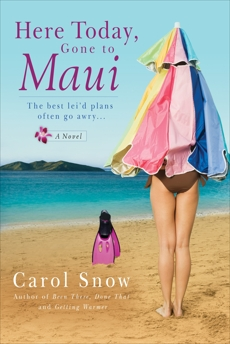 Here Today, Gone to Maui, Snow, Carol