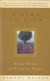 A Time to Live: Seven Tasks of Creative Aging, Raines, Robert