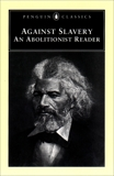 Against Slavery: An Abolitionist Reader, Various
