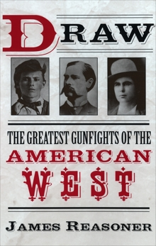 Draw: The Greatest Gunfights of the American West, Reasoner, James