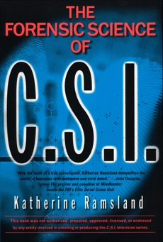 Forensic Science of CSI, Ramsland, Katherine