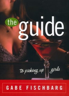 The Guide to Picking Up Girls, Fischbarg, Gabe