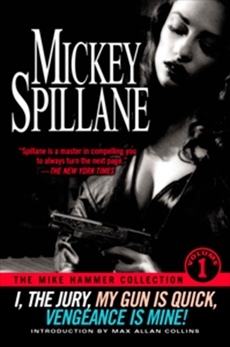 The Mike Hammer Collection, Volume I, Spillane, Mickey