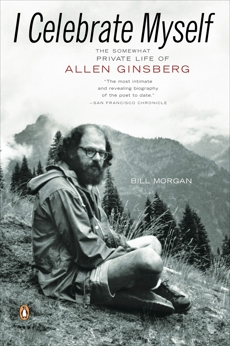 I Celebrate Myself: The Somewhat Private Life of Allen Ginsberg, Morgan, Bill