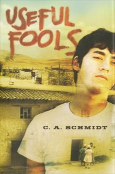 Useful Fools, Schmidt, C.A.