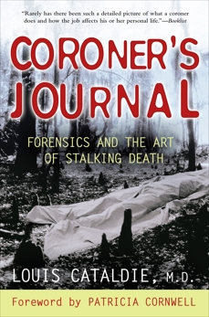 Coroner's Journal: Forensics and the Art of Stalking Death, Cataldie, Louis