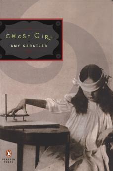 Ghost Girl, Gerstler, Amy