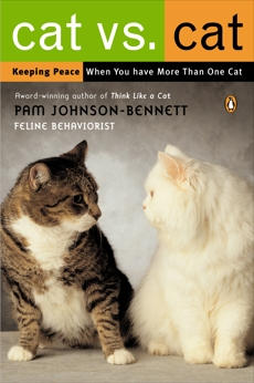 Cat vs. Cat: Keeping Peace When You Have More Than One Cat, Johnson-Bennett, Pam