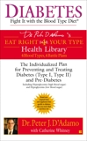 Diabetes: Fight It with the Blood Type Diet, Whitney, Catherine & D'Adamo, Peter J.