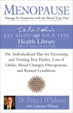 Menopause: Manage Its Symptoms With the Blood Type Diet: The Individualized Plan for Preventing and Treating Hot Flashes, Lossof Libido, Mood Changes, Osteoporosis, and Related Conditions, Whitney, Catherine & D'Adamo, Peter J.