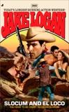 Slocum 360: Slocum and El Loco, Logan, Jake